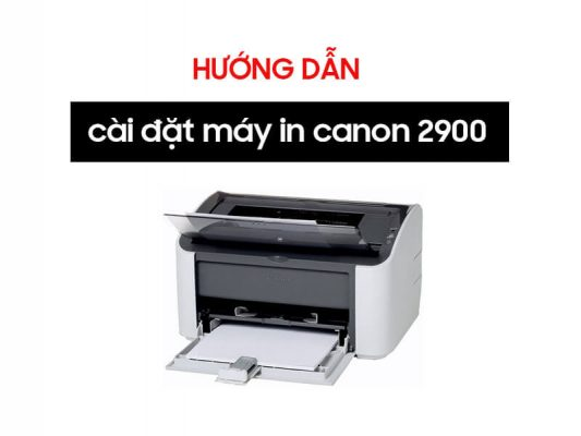 Cài đặt máy in canon 2900