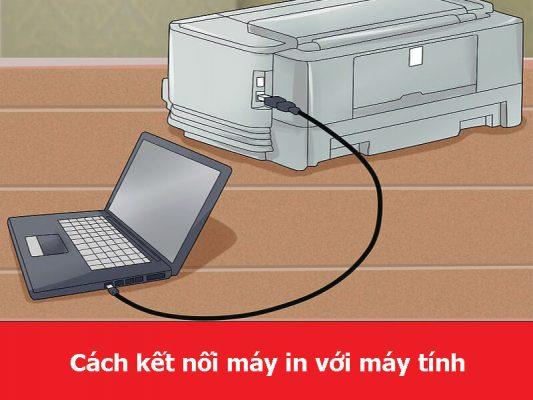 Cách kết nối máy in với máy tính
